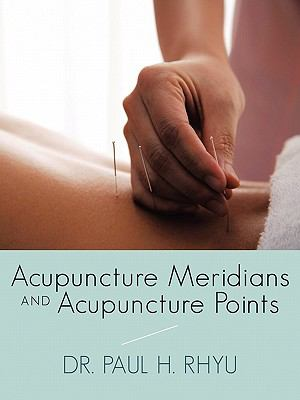 Acupuncture Meridians and Acupuncture Points