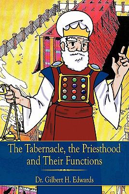Tabernacle, the Priesthood and Their Functions