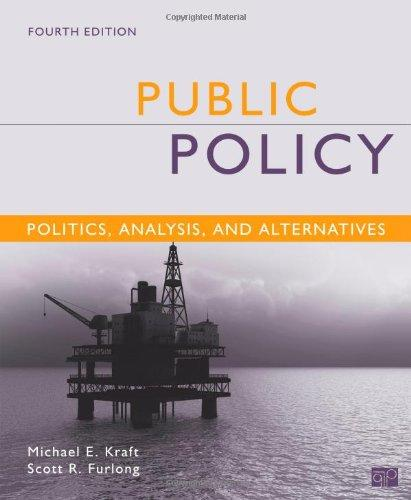 Public Policy: Politics, Analysis, and Alternatives, 4th Edition