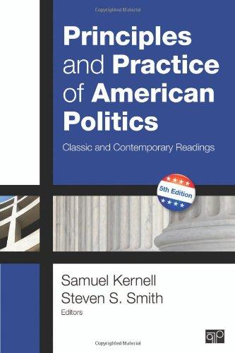 Principles and Practice of American Politics: Classic and Contemporary Readings, 5th Edition (Principles & Practice of American Politics)
