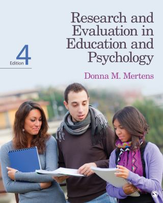 Research and Evaluation in Education and Psychology : Integrating Diversity with Quantitative, Qualitative, and Mixed Methods