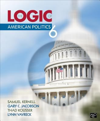 Logic of American Politics, 6th Edition