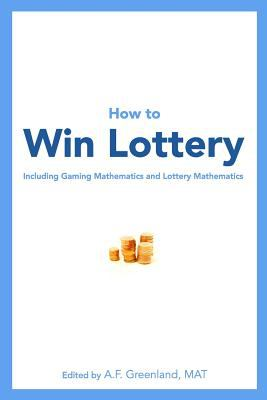 How to Win Lottery: Including Gaming Mathematics and Lottery Mathematics