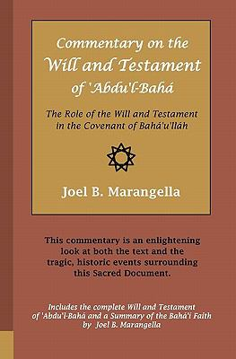 Commentary on the Will and Testament Of 'Abdu'l-Bahá : The Role of the Will and Testament in the Covenant of Bahá'u'lláh