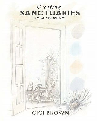 Creating Sanctuaries: Home and Work