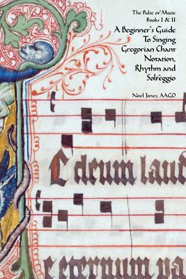 Beginner's Guide to Singing Gregorian Chant Notation, Rhythm and Solfeggio