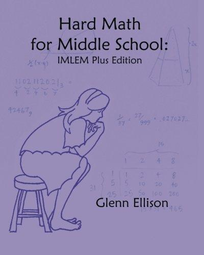 Hard Math for Middle School: IMLEM Plus Edition