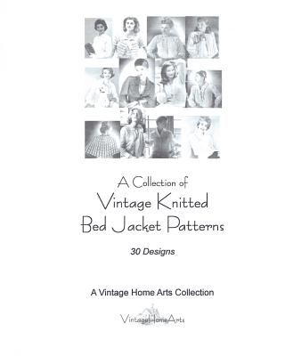 Collection of Vintage Knitted Bed Jacket Patterns : 30 Designs