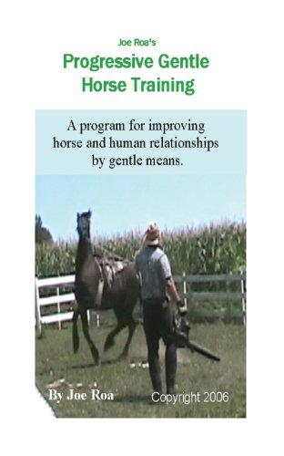 Joe Roa's Progressive Gentle Horse Training: Gentle Horse Training Guide
