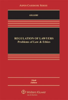 Regulation of Lawyers: Problems of Law & Ethics, 9th Edition