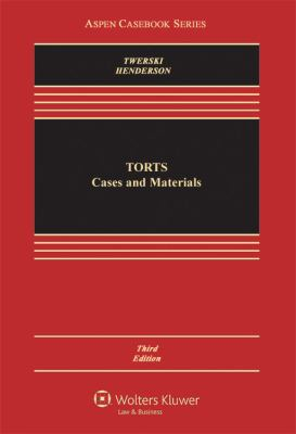 Torts: Cases and Materials, Third Edition (Aspen Caseboook)