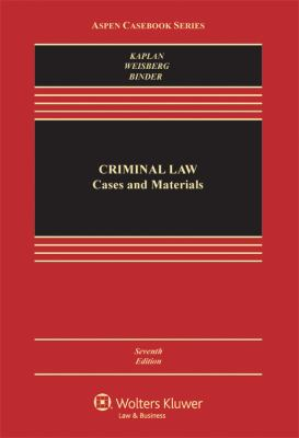 Criminal Law: Cases & Materials, Seventh Edition (Aspen Casebook Series)
