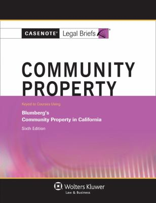 Casenote Legal Briefs Community Property Keyed To Blumberg S 6th Edition 6th Edition Rent
