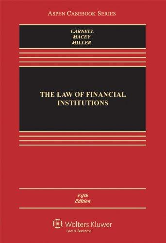 The Law of Financial Institutions, Fifth Edition (Aspen Casebook)