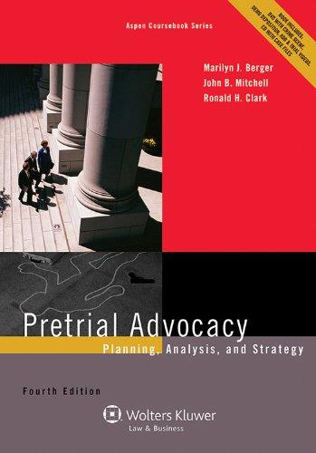 Pretrial Advocacy: Planning, Analysis, and Strategy, Fourth Edition (Aspen Coursebook)