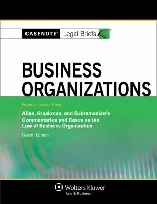 Casenote Legal Briefs: Business Organizations, Keyed to Allen, Kraakman, & Subramanian, Fourth Edition