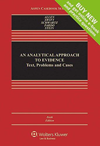 An Analytical Approach To Evidence: Text, Problems, and Cases [Connected Casebook] (Aspen Casebook)
