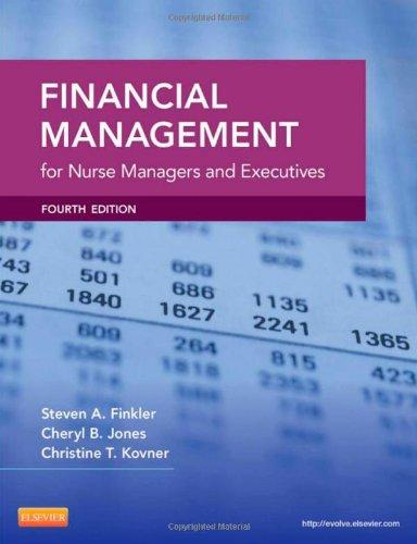 Financial Management for Nurse Managers and Executives, 4e (Finkler, Financial Management for Nurse Managers and Executives)