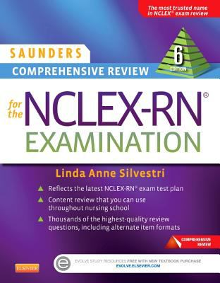 Saunders Comprehensive Review for the NCLEX-RN Examination, 6e (Saunders Comprehensive Review for Nclex-Rn)