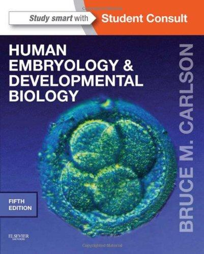 Human Embryology and Developmental Biology: With STUDENT CONSULT Online Access, 5e