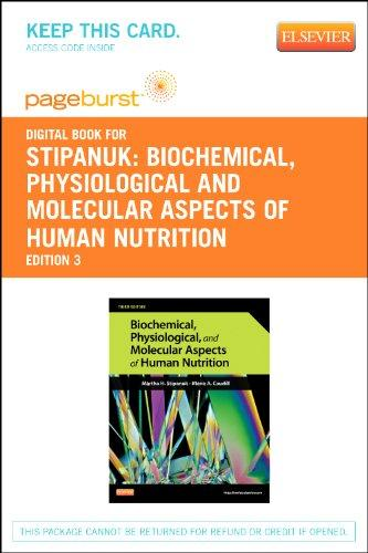 Biochemical, Physiological and Molecular Aspects of Human Nutrition - Pageburst E-Book on VitalSource (Retail Access Card), 3e