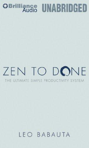 Zen to Done: The Ultimate Simple Productivity System