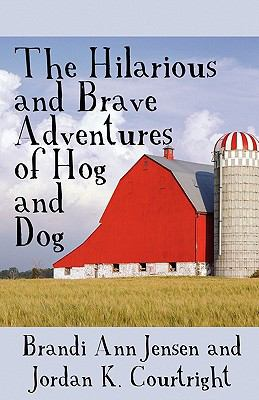 The Hilarious and Brave Adventures of Hog and Dog