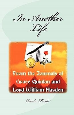In Another Life: (From the Journals of Grace Quinlan and Lord William Hayden)