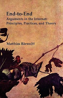 End-to-End Arguments in the Internet: Principles, Practices, and Theory
