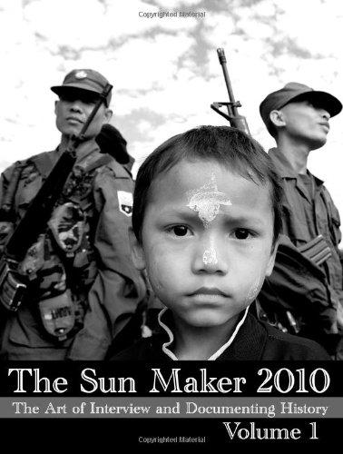 The Sun Maker 2010: The Art of Interview and Documenting History (Volume 1)
