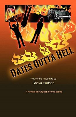 Dates Outta Hell: A novella about one woman's misadventures in the mid-life dating jungle