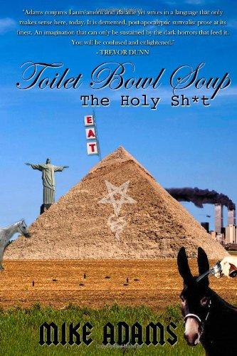 Toilet Bowl Soup: The Holy Sh*t