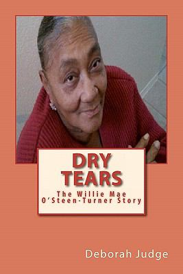 Dry Tears: The Willie Mae Osteen-Turner Story