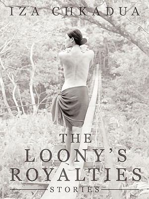The Loony's Royalties: Stories