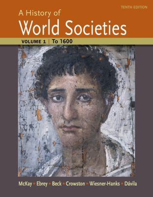 History of World Societies, Volume 1 : To 1600