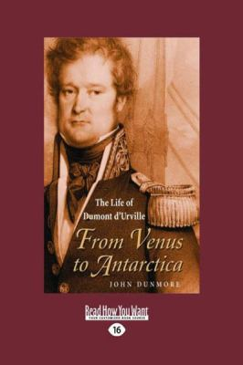 From Venus to Antarctica: The Life of Dumont DUrville