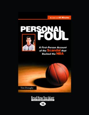 Personal Foul : A First-Person Account of the Scandal that Rocked the NBA (EasyRead Large Edition)