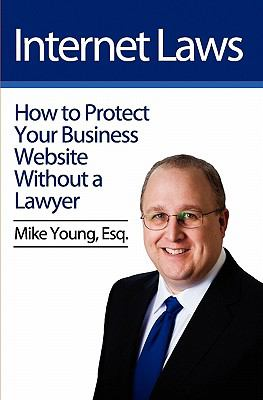 Internet Laws: How to Protect Your Business Website Without a Lawyer