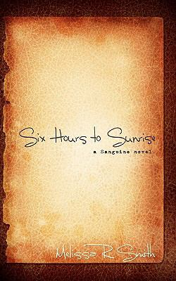 Six Hours to Sunrise (Volume 1)