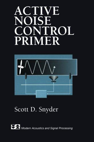 Active Noise Control Primer (Modern Acoustics and Signal Processing)