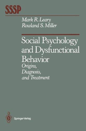 Social Psychology and Dysfunctional Behavior: Origins, Diagnosis, and Treatment (Springer Series in Social Psychology)