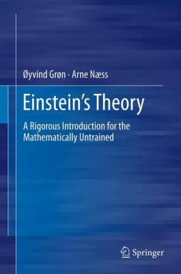 Einstein's Theory : A Rigorous Introduction for the Mathematically Untrained