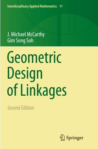 Geometric Design of Linkages (Interdisciplinary Applied Mathematics)
