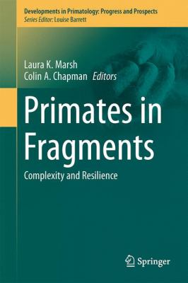 Primates in Fragments : Complexity and Resilience