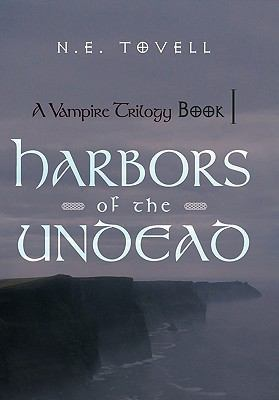 A Vampire Trilogy: Harbors of the Undead: Book I