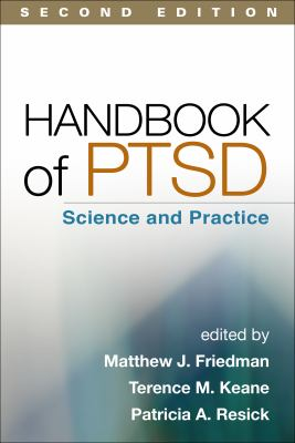Handbook of PTSD, Second Edition : Science and Practice