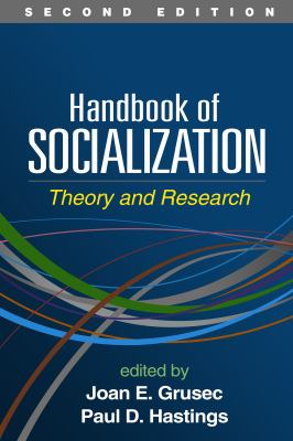 Handbook of Socialization, Second Edition : Theory and Research
