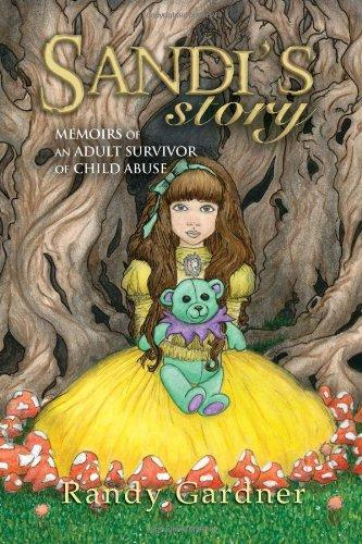 Sandi's Story: Memoirs of an Adult Survivor of Child Abuse