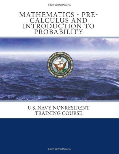 Mathematics - Pre-Calculus and Introduction to Probability: U.S. Navy Nonresident Training Course