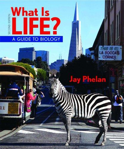What Is Life? A Guide to Biology, 2e